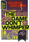 The Dame Don't Whimper