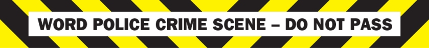 Word Police Crime Scene - Do Not Pass