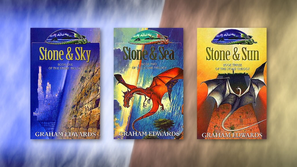 The Stone trilogy of fantasy novels by Graham Edwards - Stone & Sky, Stone & Sea, Stone & Sun